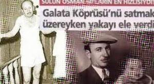 Sülün Osman Galata Köprüsünü Satmak Üzereyken