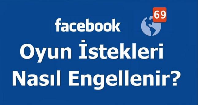 Facebook Oyun İstekleri Nasıl Kapatılır?