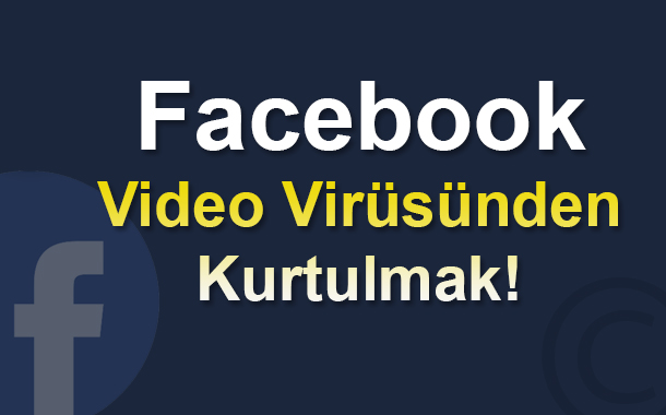 facebook-video-virusunden-kurtulmak