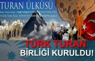 Türk Birliği Resmen Kuruldu