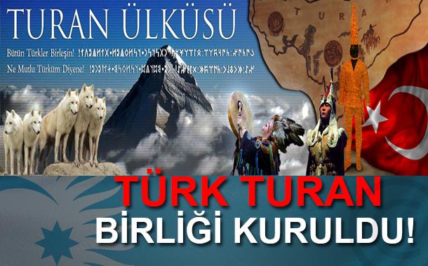 Türk Turan Birliği Kuruldu!